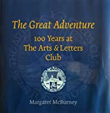 img - for The Great Adventure: 100 Years at the Arts & Letters Club book / textbook / text book