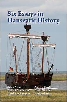 Six Essays in Hanseatic History