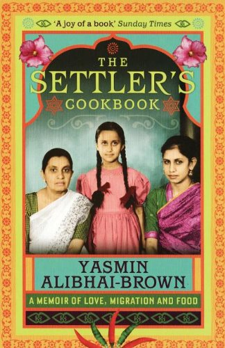 The Settler's Cookbook: Tales of Love, Migration and Food