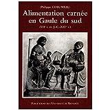 Alimentation carnée en Gaule du sud: (VIIe s. av. J.-C. -XIVe s.) (Hors collection)