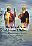 The Spiritual Gems of Judaism & Sikhism: A Comparative Study of the Oldest to the Youngest Religion