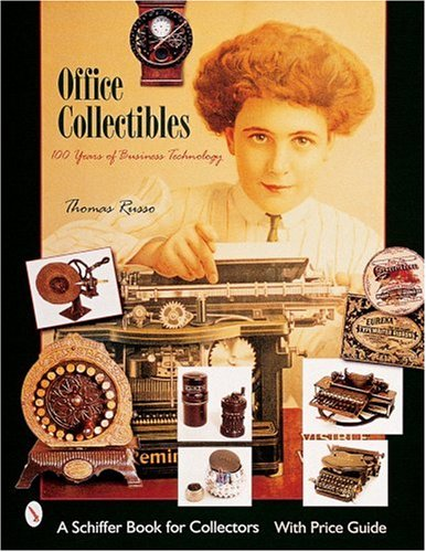 Office Collectibles: 100 Years Of Business Technology (One Hundred ...