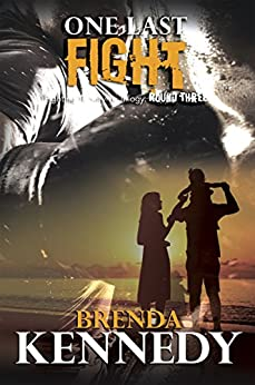 One Last Fight (The Fighting to Survive Trilogy Book 3) by [Kennedy, Brenda]