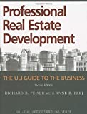 img - for By Richard B. PeiserProfessional Real Estate Development: The ULI Guide to the Business, Second Edition[Hardcover] 0000-00-00 book / textbook / text book