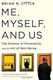 Me, Myself, and Us: The Science of Personality and the Art of Well-Being by Brian R Little PhD (2014-10-14)