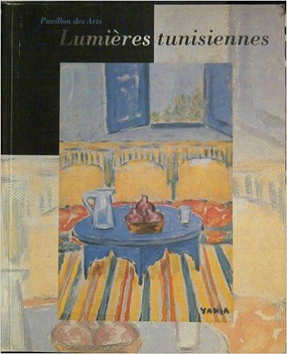 Livres gratuits en ligne Lumières tunisiennes: [exposition] Pavillon des arts, Paris, 19 mai au 3 septembre 1995 epub, pdf