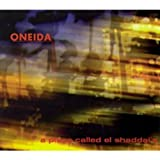 A Place Called El Shaddai's by Oneida (2002-07-17)