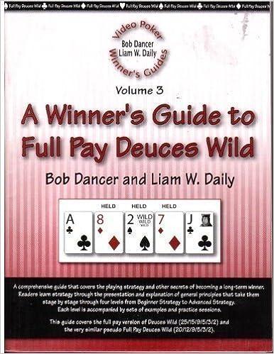 Book A Winner's Guide to Full Pay Deuces Wild (Video Poker Winner's Guides, Volume 3)