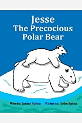 Jesse the Precocious Polar Bear Paperback