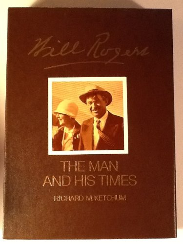 Will Rogers: The Man and His Times (An American Heritage Biography)