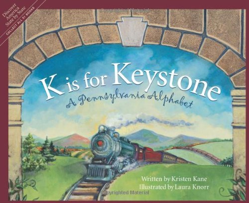 K Is for Keystone: A Pennsylvania Alphabet (Discover America State by State)]()