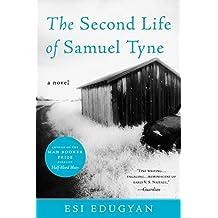 The Second Life of Samuel Tyne by Esi Edugyan (2005-08-30)