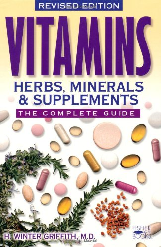 Vitamins, Herbs, Minerals, & Supplements: The Complete Guide