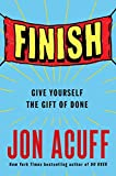 From New York Times bestselling author Jon Acuff, a book for those who want relief from always starting and never being done.Jon Acuff, sought-after speaker and consultant, is the friend who always gives you great advice. With his self-depricating hu...