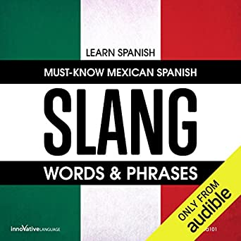 Amazon com: Learn Spanish: Must-Know Mexican Spanish Slang