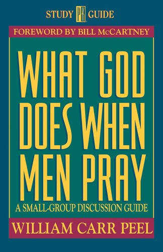 What God Does When Men Pray: A Small-Group Discussion Guide (Study Promise Guide)