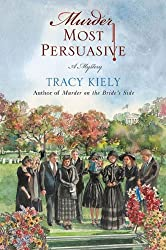 Murder Most Persuasive: A Mystery (Elizabeth Parker Mysteries Book 3)