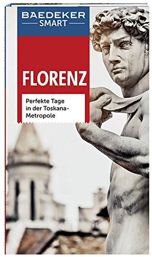 Baedeker SMART Reiseführer Florenz: Perfekte Tage in der Toskana-Metropole