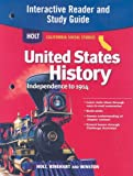 Holt California Social Studies United States History: Independence to 1914 Interactive Reader and Study Guide, RINEHART AND WINSTON HOLT, 0030418526
