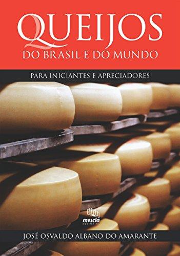 Queijos do Brasil e do mundo para iniciantes e apreciadores