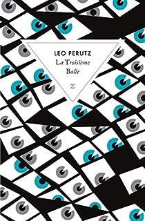 La troisième balle : roman, Perutz, Leo (1882-1957)