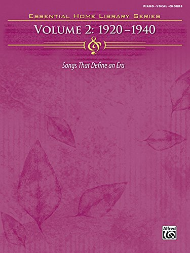 Essential Home Library, Vol 2: 1920-1940 (Piano/Vocal/Chords) (Essential Home Library (Essential Home Library Series)
