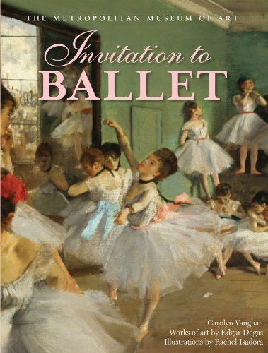 Invitation to Ballet: A Celebration of Dance and Degas