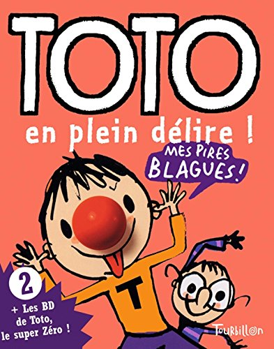 TOTO EN PLEIN DELIRE Broché – 1 novembre 2006 Serge Bloch Franck Girard Tourbillon 2848014016