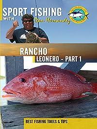 Sport Fishing With Dan Hernandez Rancho