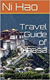Travel Guide of Lhasa (Fantastic China Travelling Book 1)