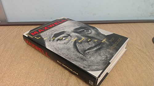 Maxwell: The Rise and Fall of Robert Maxwell and His Empire