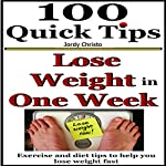 Lose Weight in One Week: Exercise and Diet Tips to Help You Lose Weight Fast: Lose Weight Fast, One Week Diet for Losing Weight: Book 5 | Jordy Christo