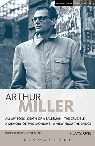 Miller Plays: All My Sons Death of a Salesman The Crucible A Memory of Two Mondays A View from the Bridge v. 1 (World Classics)