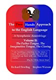 The Two Hands Approach to the English Language, Richard Dowling, 0973382244