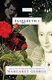 Elizabeth I: A Novel