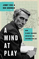 "Winner of the Neumann Prize for the History of Mathematics**Named a best book of the year by Bloomberg and Nature****'Best of 2017' by The Morning Sun**""We owe Claude Shannon a lot, and Soni & Goodman's book takes a big first step in payi..."