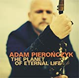 Pieronczyk, Adam Planet of Eternal Life Mainstream Jazz