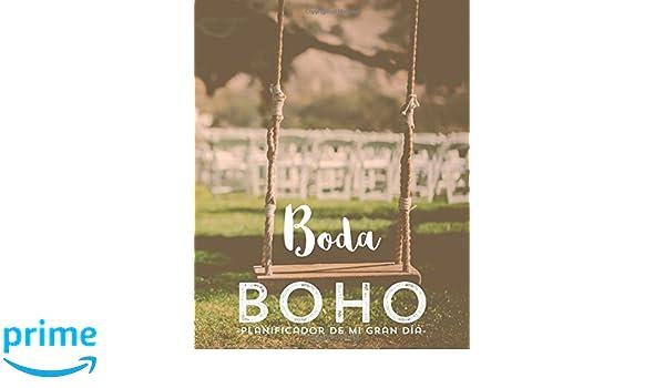 Boda Boho. Planificador de mi gran dia. Wedding planner. Diario de novia: Boda Boho (Spanish Edition): Boda Boho: 9781539530923: Amazon.com: Books