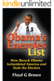 Obama's Enemies List: How Barack Obama Intimidated America and Stole the Election