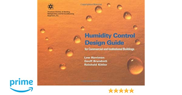 humidity control design guide for commercial and institutional rh amazon com Residential Humidity Control Systems ashrae humidity control design guide for commercial and institutional buildings
