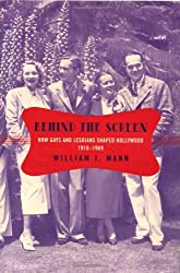 Behind the Screen: How Gays and Lesbians Shaped Hollywood, 1910-1969
