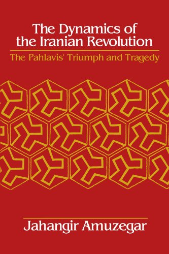 Dynamics of the Iranian Revolution: The Pahlavis' Triumph and Tragedy