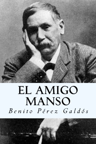 El amigo manso (Spanish Edition) [Benito Perez Galdos] (Tapa Blanda)