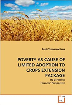 POVERTY AS CAUSE OF LIMITED ADOPTION TO CROPS EXTENSION PACKAGE: IN ETHIOPIA Farmers' Perspective