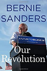 Our Revolution: A Future to Believe In from Thomas Dunne Books