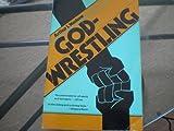 Godwrestling, Arthur I. Waskow, 0805206450