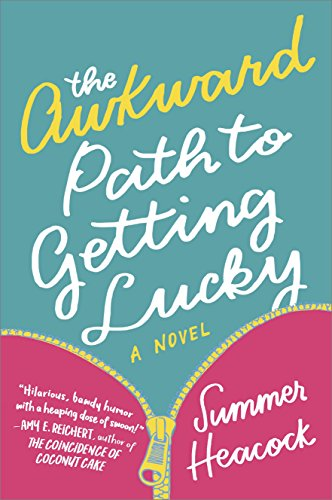 The Awkward Path to Getting Lucky: A Novel