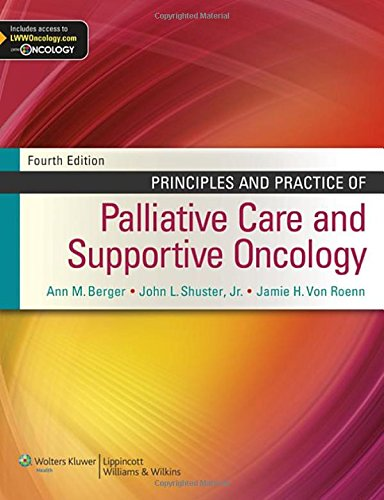 Principles and Practice of Palliative Care and Supportive Oncology by Lww
