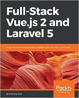Full-Stack Vue.js 2 and Laravel 5: Amazon.es: Anthony Gore: Libros en idiomas extranjeros