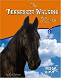 img - for The Tennessee Walking Horse (Horses) book / textbook / text book